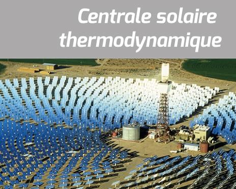 Production d'Energie Solaire Thermodynamique dans une centrale
